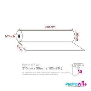 """Fax Rolls/Gulungan Faks/Paper Rolls/210 mm x 30 mm x 1/2"""" (SL)-(30Rolls/Ctn)"""
