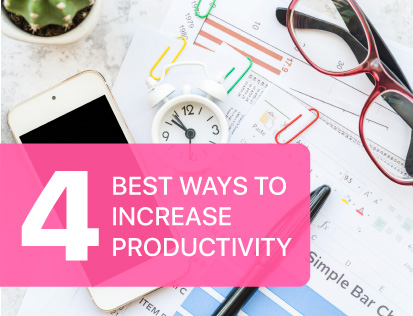 4 Best Ways to Increase Productivity: A Simple Guide