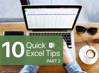 Top 10 Quick Excel Tips (Part 2)